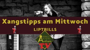 XaM #3 Liptrills – warum?
